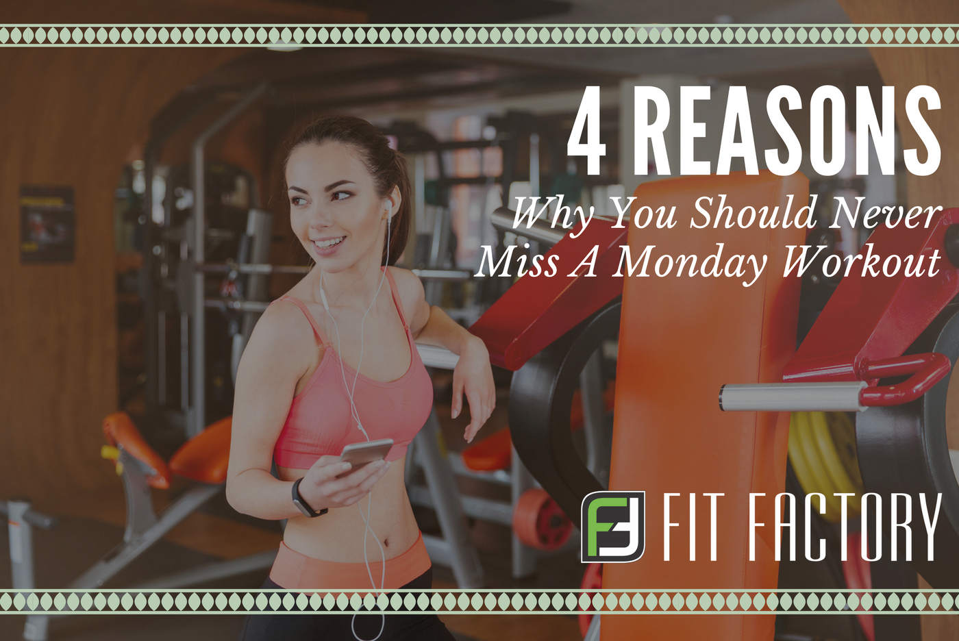 4 Reasons You Should Never Miss a Monday Workout