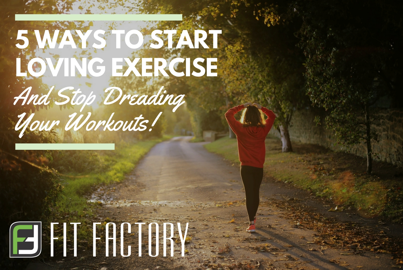 5 Ways To Start Loving Exercise (And Stop Dreading Your Workouts)