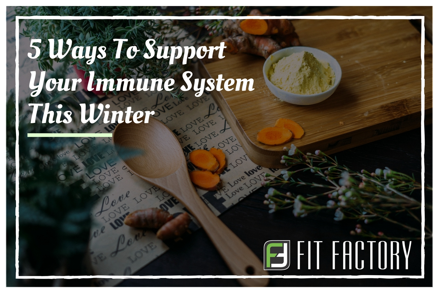 5 Ways To Support Your Immune System This Winter