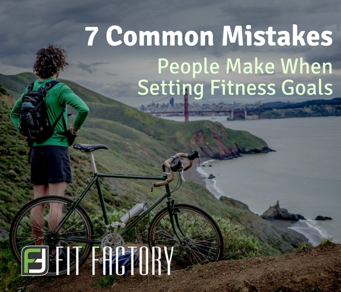 7 Common Mistakes People Make When Setting Fitness Goals