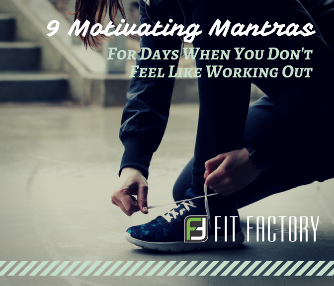 9 Motivating Mantras for Days When You Don't Feel Like Working Out