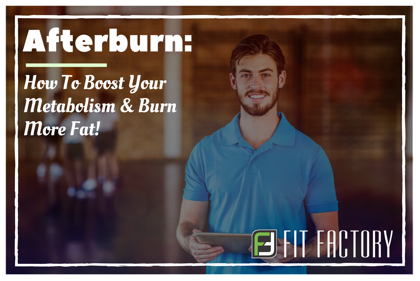 Afterburn: How To Boost Your Metabolism and Burn More Fat