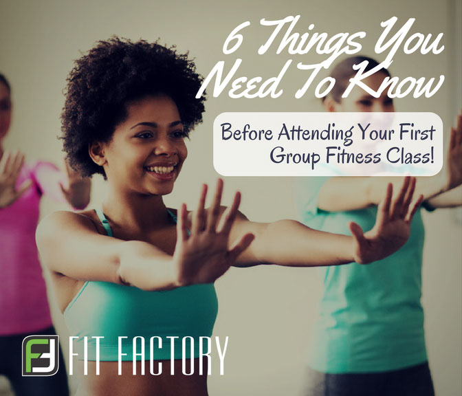 6 Things You Need To Know Before Attending Your First Group Fitness Class