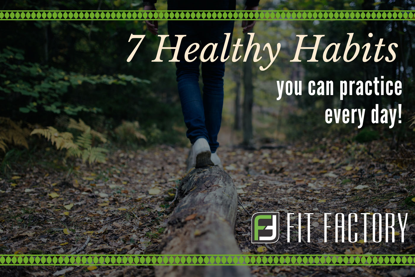 7 Healthy Habits That You Can Practice Every Day