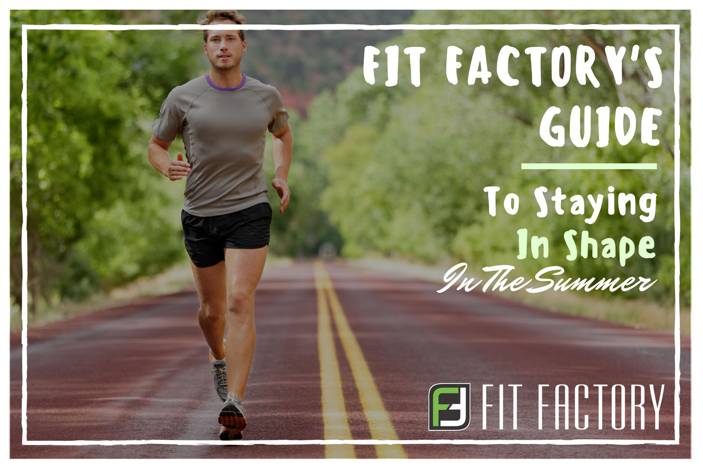 Fit Factory's Guide To Staying in Shape in the Summer