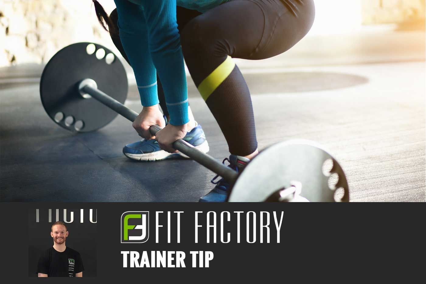 Trainer Tip: Deadlifting 101