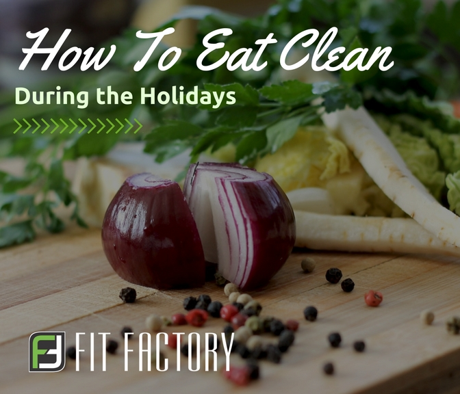 How To Eat Clean During the Holidays