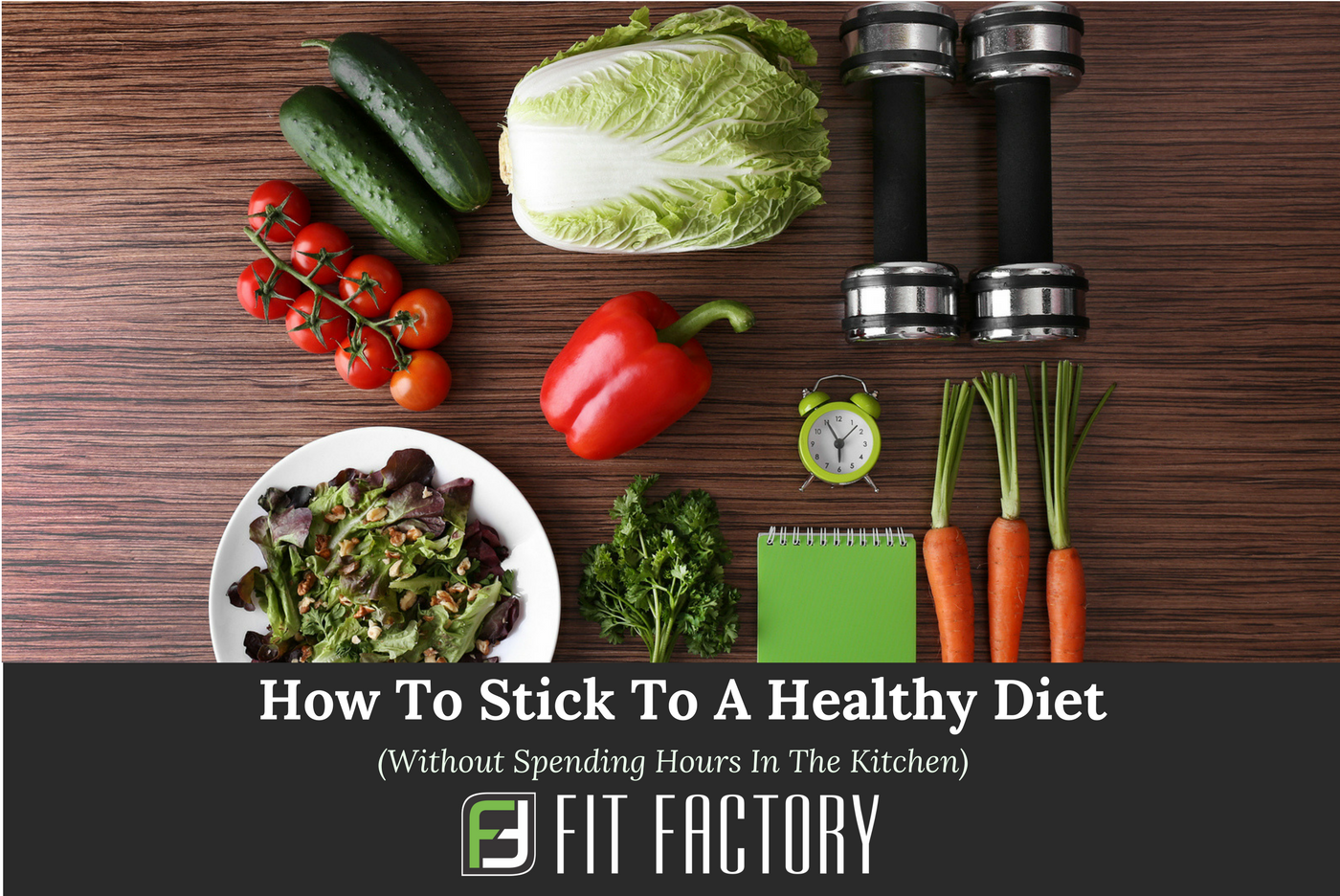 How To Stick to a Healthy Diet (Without Spending Hours in the Kitchen)