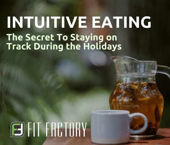 Intuitive Eating: The Secret To Staying on Track During the Holidays