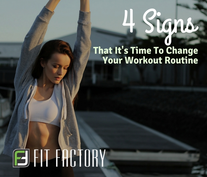 4 Signs That It's Time To Change Your Workout Routine