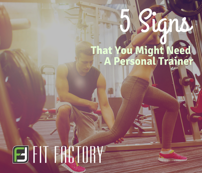 5 Signs You Might Need A Personal Trainer
