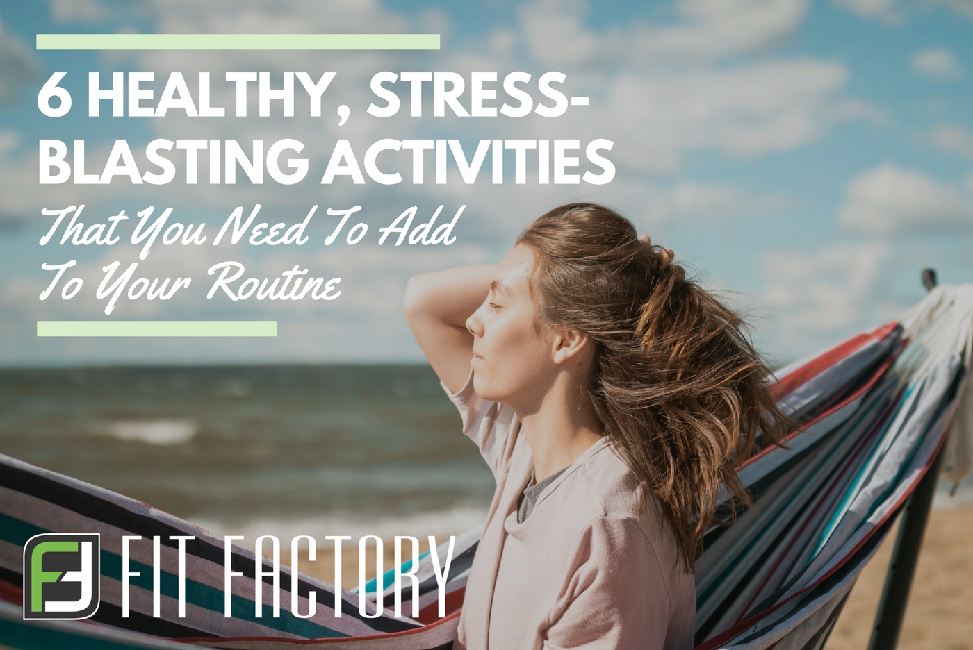 6 Healthy, Stress-Blasting Activities You Need To Add To Your Routine