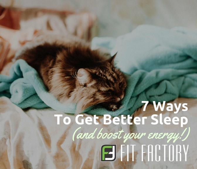 7 Ways To Get Better Sleep (and Boost Your Energy)