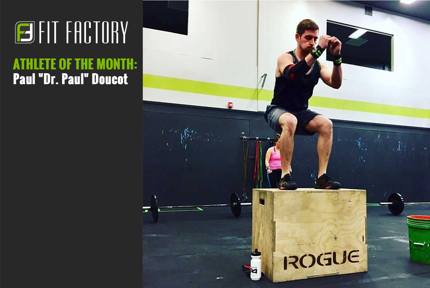 "Athlete of the Month: Paul ""Dr. Paul"" Doucot"