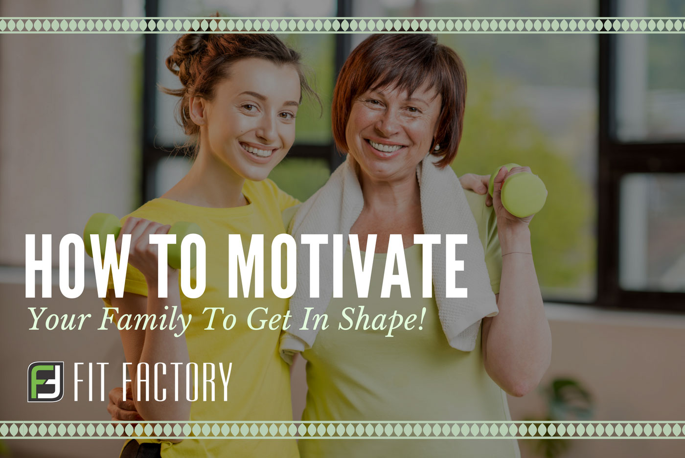 How To Motivate Your Family To Get in Shape
