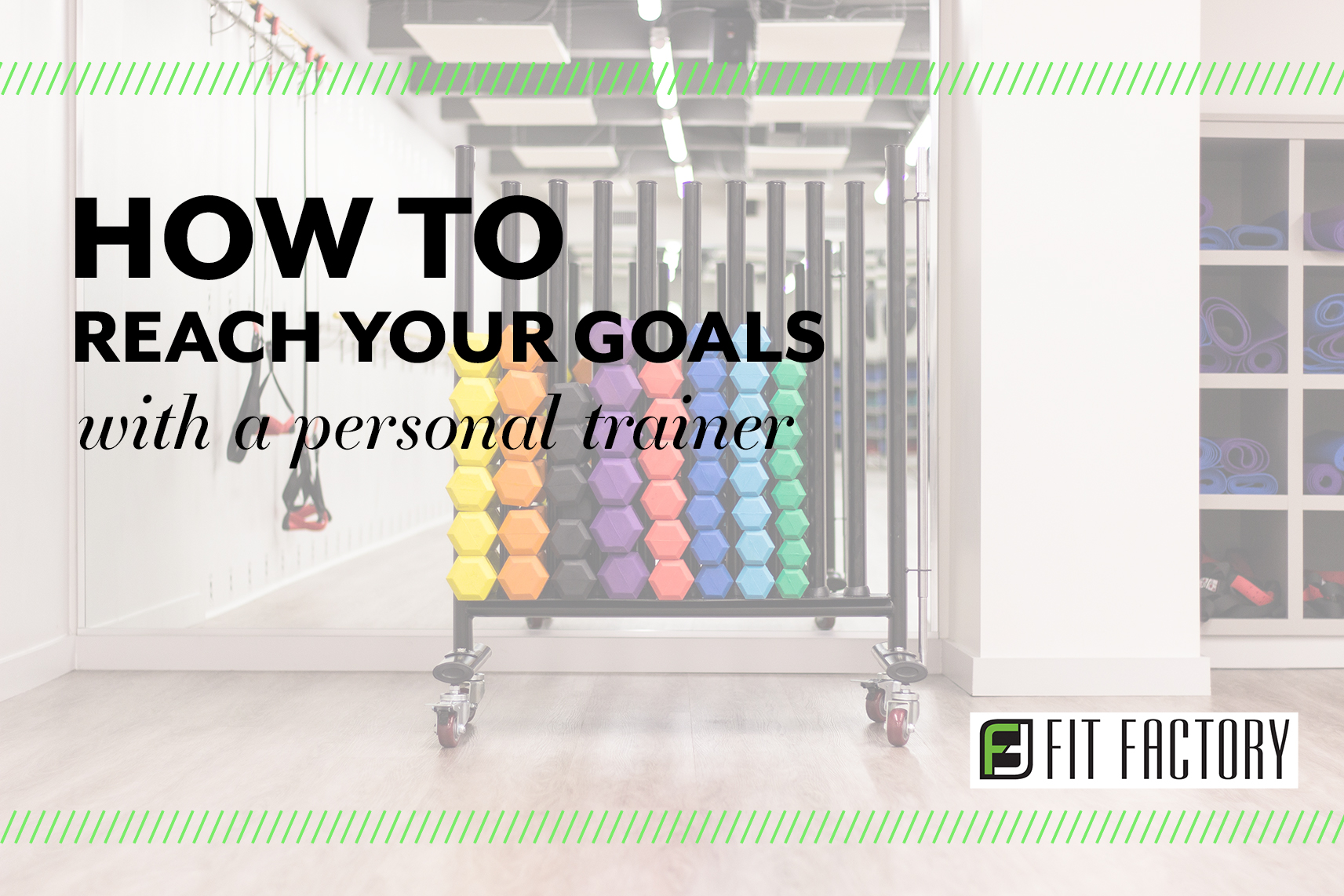 How To Reach Your Goals with a Personal Trainer